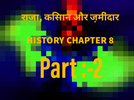 History Class 12 Notes [Chapter-8;राजा,किसान और जमींदार]